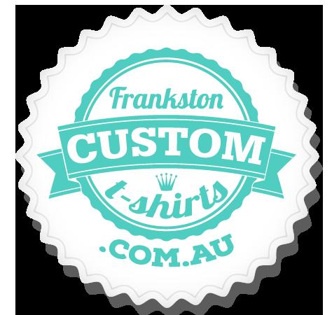 Frankston Custom T-Shirts