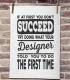Listen To Your Designer!